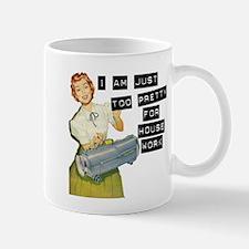 too pretty for housework Mugs