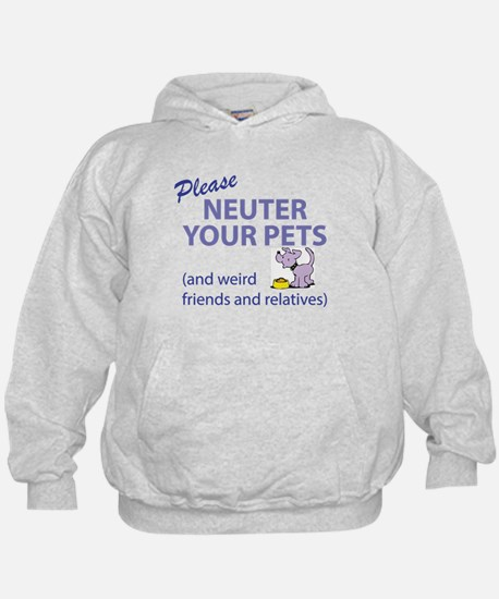 NEUTER YOUR PETS Hoodie