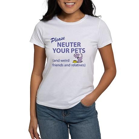NEUTER YOUR PETS Women's T-Shirt