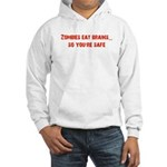 Zombies eat brains! Hooded Sweatshirt