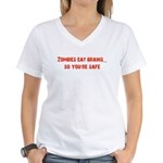Zombies eat brains! Women's V-Neck T-Shirt