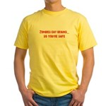 Zombies eat brains! Yellow T-Shirt