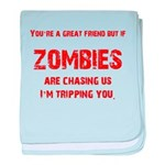 Zombies are chasing us! baby blanket