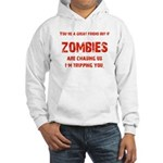 Zombies are chasing us! Hooded Sweatshirt