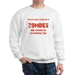 Zombies are chasing us! Sweatshirt