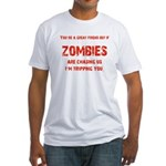 Zombies are chasing us! Fitted T-Shirt