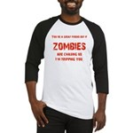 Zombies are chasing us! Baseball Jersey