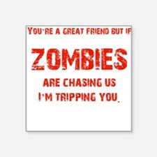 "Zombies Chasing us! Square Sticker 3"" x 3"""
