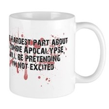Zombie Apocalypse? Yes please! Mug
