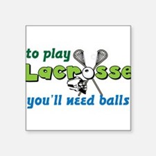 "You'll Need Balls Square Sticker 3"" x 3"""