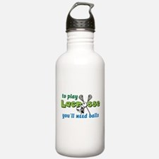 You'll Need Balls Water Bottle