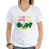 I love it when my wife lets me golf Womens V-Neck T-shirts