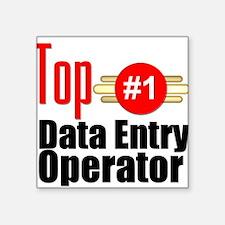 "Top Data Entry Operator Square Sticker 3"" x 3"""