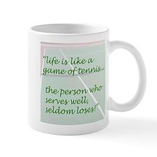 Life is like a game of tennis...... Mug