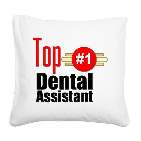 Top Dental Assistant Square Canvas Pillow