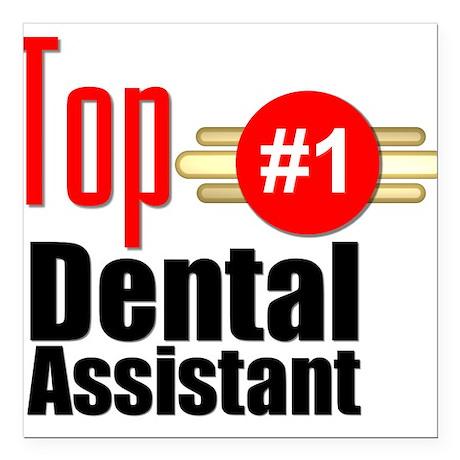 "Top Dental Assistant Square Car Magnet 3"" x 3"""