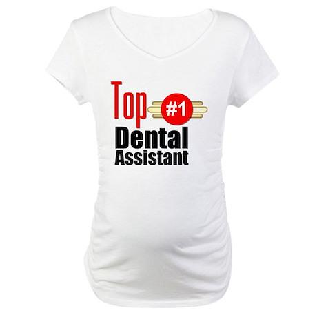 Top Dental Assistant Maternity T-Shirt