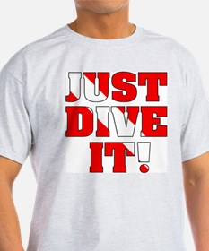 Just Dive It T-Shirt