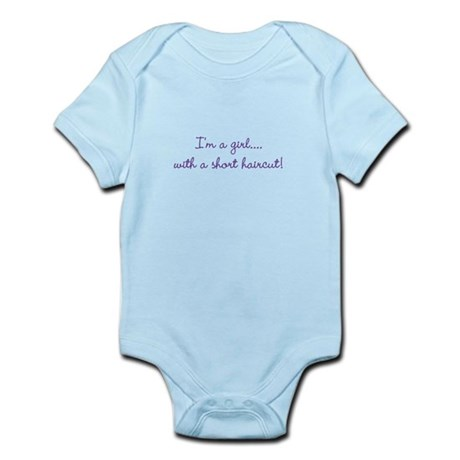 I'm a girl...with a short haircut!-Infant Bodysuit