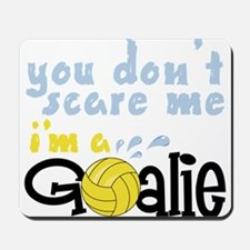 You Don't Scare Me Mousepad
