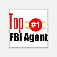 "Top FBI Agent Square Sticker 3"" x 3"""
