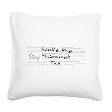 Rookie Blue McSwarek Fan Square Canvas Pillow