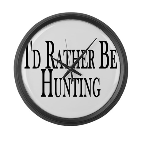 Rather Be Hunting Large Wall Clock