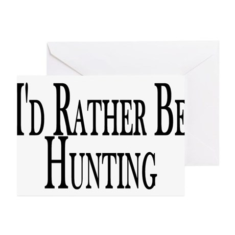 Rather Be Hunting Greeting Cards (Pk of 10)
