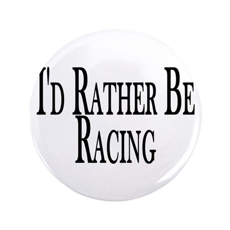 """Rather Be Racing 3.5"""" Button"""