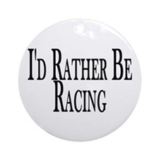 Rather Be Racing Ornament (Round)