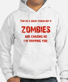 Zombies are chasing us! Hoodie