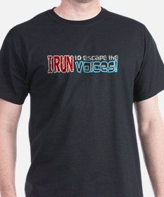 I Run to Escape the Voices T-Shirt