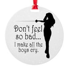 I Make Boys Cry Ornament