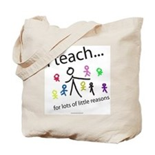 Cute I teach for of little reasons Tote Bag
