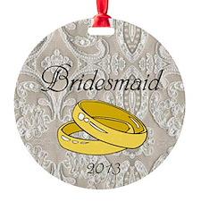 Bridesmaid 2013 Gift Ornament