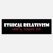 Ethical Relativism bumper sticker