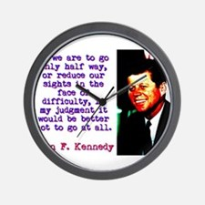 If We Are To Go - John Kennedy Wall Clock