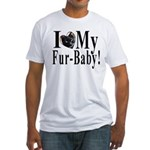 I (HEART) my Fur-Baby! Fitted T-Shirt