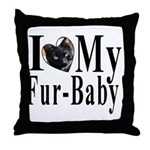 I (HEART) my Fur-Baby! Throw Pillow