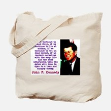 If We Continue To Stand Still - John Kennedy Tote