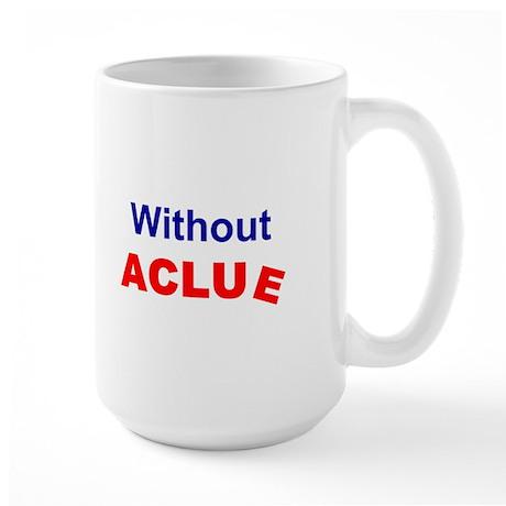 Without ACLUe<br>Large Mug