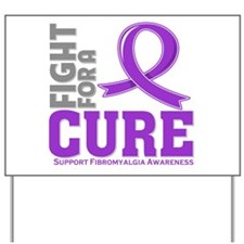 Fibromyalgia Fight For A Cure Yard Sign