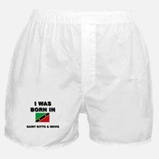 I Was Born In Saint Kitts & Nevis Boxer Shorts
