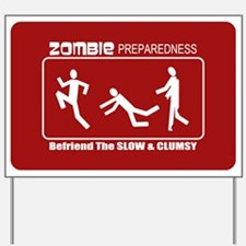 Zombie Preparedness Befriend Slow Clumsy Yard Sign