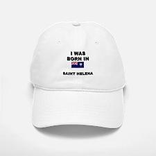 I Was Born In Saint Helena Baseball Baseball Cap