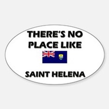 There Is No Place Like Saint Helena Oval Decal