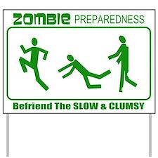 Zombie Preparedness Befriend Slow Clumsy Yard Sign