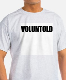 Voluntold Ash Grey T-Shirt
