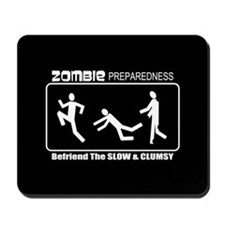 Zombie Preparedness Befriend Slow Clumsy Mousepad