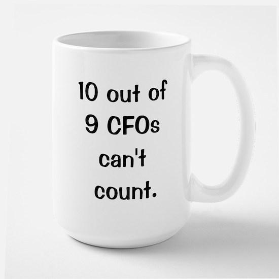 CFO Joke Quote 10 Out Of 9 CFOs Mug